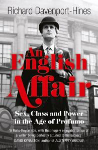 An English Affair  Sex  Class and Power in the Age of Profumo Book