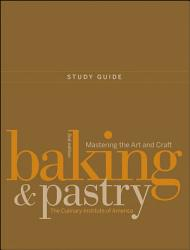 Study Guide To Accompany Baking And Pastry Mastering The Art And Craft 2e Book PDF