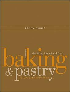 Study Guide to Accompany Baking and Pastry  Mastering the Art and Craft  2e Book