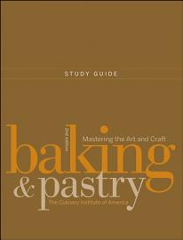 Study Guide To Accompany Baking And Pastry  Mastering The Art And Craft  2e
