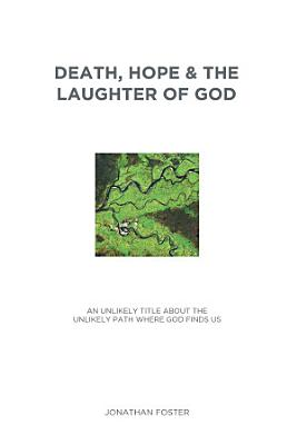 Death  Hope   the Laughter of God