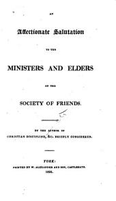 An Affectionate Salutation to the Ministers and Elders of the Society of Friends