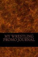 My Wrestling Promo Journal