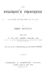 The pilgrim's progress from this world to that which is to come. With notes by R. Maguire