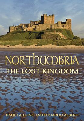 Northumbria  The Lost Kingdom