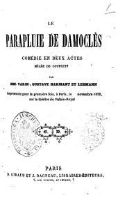 Le parapluie de Damocles comedie en deux actes melee de couplets par MM. Varin, Gustave Harmant et Lehmann