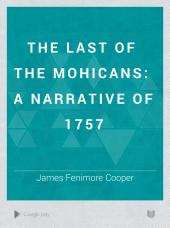 The Last of the Mohicans: A Narrative of 1757, Volume 3