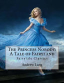 The Princess Nobody  a Tale of Fairyland