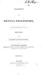 Elements of Mental Philosophy: Abridged and Designed as a Text Book for Academies and High Schools