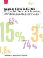 Frauen in Kultur und Medien  Ein   berblick   ber aktuelle Tendenzen  Entwicklungen und L  sungsvorschl  ge PDF