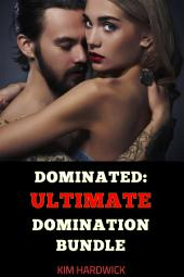 DOMINATED: ULTIMATE DOMINATION BUNDLE: (SELECTED MARCUS COLLECTION): ULTIMATE DOMINATION BUNDLE: (SELECTED MARCUS COLLECTION)