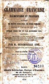 Grammaire française élémentaire et pratique: a l'usage des maisons d'éducation, des écoles primaires d'enfants et d'adultes des deux sexes