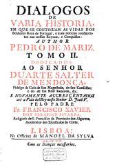 Dialogos de varia historia, em que se referem as vidas dos senhores Reys de Portugal ...