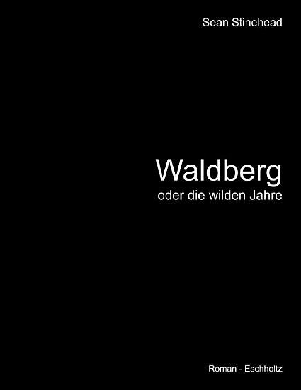 Waldberg oder die wilden Jahre PDF