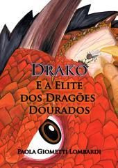 Drako E A Elite Dos Dragões Dourados