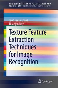 Texture Feature Extraction Techniques for Image Recognition PDF