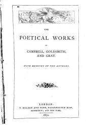 The Poetical Works of Campbell, Goldsmith and Gray: With Memoirs of the Authors