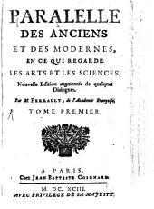 Paralelle des anciens et des modernes, en ce qui regarde les arts et les sciences : [Tome 1. u. 2.]