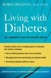 The Thinking Person's Guide to Diabetes: The Draznin Plan