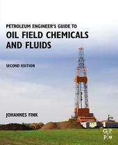 Petroleum Engineer's Guide to Oil Field Chemicals and Fluids: Edition 2