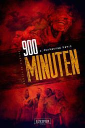900 MINUTEN - Zombie-Thriller: die Fortsetzung des Endzeit-Bestsellers (Apokalypse, Dystopie)