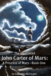 The Illustrated John Carter of Mars: A Princess of Mars - Book One