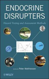 Endocrine Disrupters: Hazard Testing and Assessment Methods