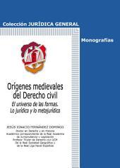 Orígenes medievales del derecho civil: El universo de las formas. Lo jurídico y lo metajurídico