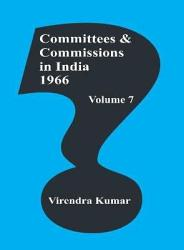 Committees And Commissions In India Vol  7   1966 PDF