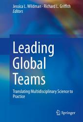 Leading Global Teams: Translating Multidisciplinary Science to Practice
