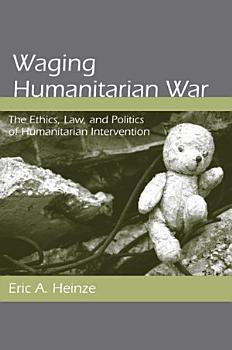 Waging Humanitarian War PDF