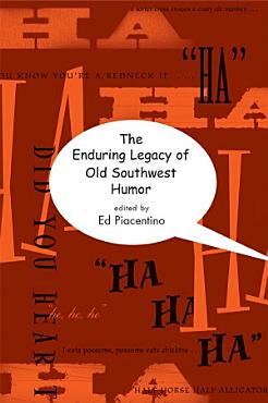 The Enduring Legacy of Old Southwest Humor PDF