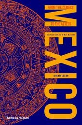 Mexico: From the Olmecs to the Aztecs: Edition 7
