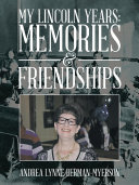 My Lincoln Years: Memories & Friendships