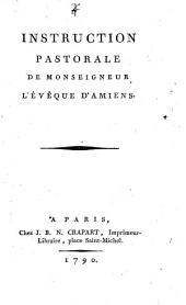 Instruction pastorale de Monseigneur l'évêque d'Amiens Louis Charles de Machault