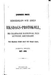 Sveriges rikes ridderskaps och adels riksdags-protokoll: med tillhörande handlingar, från sjuttonde århundradet: enligt högloflige ståndets beslut från trycket utgifna, Volym 1–3