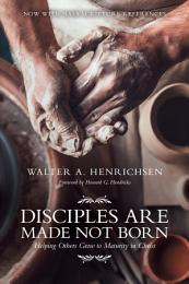 Disciples Are Made Not Born