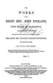 The Works of the Right Reverend John England, First Bishop of Charleston: Volume 5