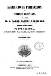 Ejercicio de perfeccion y virtudes cristianas, 2: Dividido en tres partes