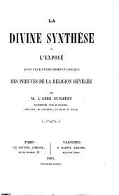 La Divine Synthèse, ou l'exposé dans leur enchainement logique des preuves de la religion révélée