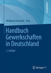 Handbuch Gewerkschaften in Deutschland: Ausgabe 2