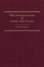 The Indianization of Lewis and Clark