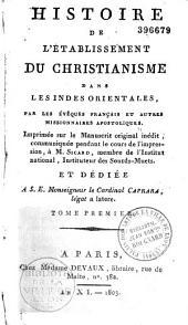 Histoire de l'établissement du christianisme dans les Indes Orientales: imprimée sur le manuscrit original inédit, communiqué pendant le cours de l'impression à M. Sicard