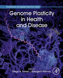 Genome Plasticity in Health and Disease