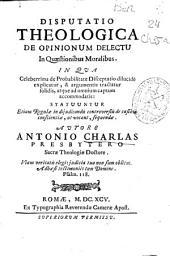 Disputatio theologica: de opinionum delectu in quaestionibus moralibus ...