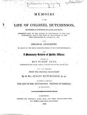Memoirs of the life of Colonel Hutchinson ...: with original anecdotes of many of the most distinguished of his contemporaries, and a summary review of public affairs