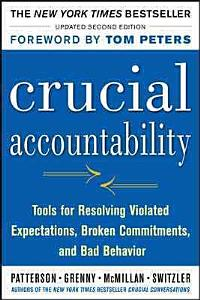 Crucial Accountability: Tools for Resolving Violated Expectations, Broken Commitments, and Bad Behavior, Second Edition ( Paperback)