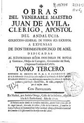 Obras del venerable maestro Juan de Avila ...: coleccion general de todos sus escritos