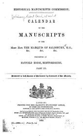 Calendar of the Manuscripts of the Most Hon. the Marquis of Salisbury, K.G., &c. &c. &c., Preserved at Hatfield House, Hertfordshire: Part 3