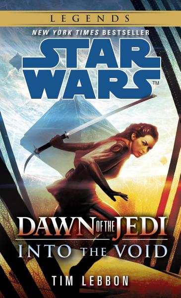 Download Into the Void  Star Wars Legends  Dawn of the Jedi  Book